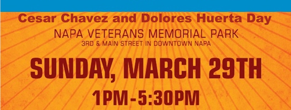 Event: Cesar Chavez and Dolores Huerta Day in Napa Sun. 3/29 1pm