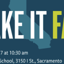 Call to Action: Join us in Sacramento to Kick Off the Make It Fair Campaign! Thurs. 5/7, 10:30am