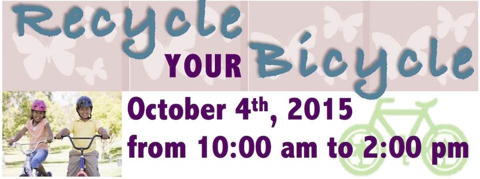 Call to Action: RECYCLE your BICYCLE, 10/4/15 10am – 2pm