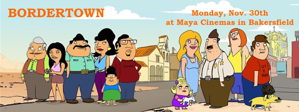 Event: Bordertown Comedy Screening at Maya Cinemas in Bakersfield, Mon. 11/30/15 7pm