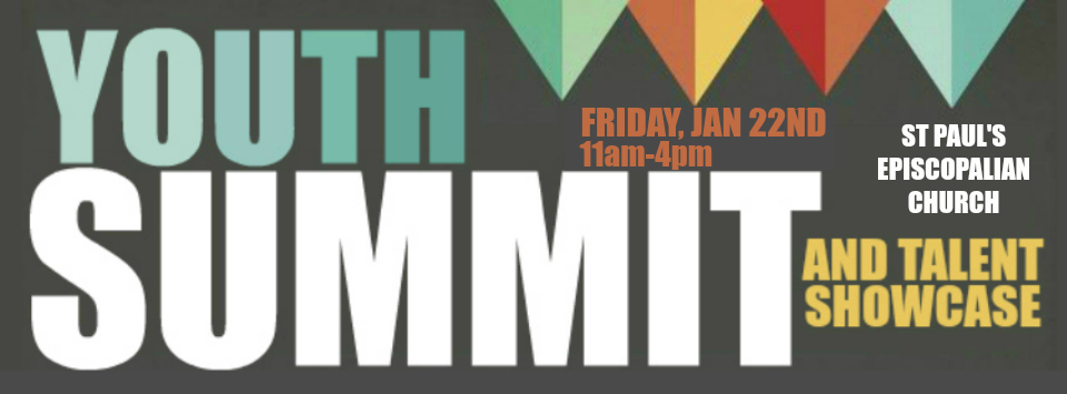 Event: Youth Summit and Talent Show, Fri. 1/22/16