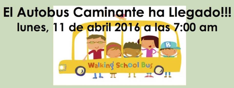 Evento/Event: El Autobus Caminante/The Walking School Bus, lun. 11/4 – Mon. 4/11, 7am