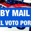 Vote by Mail Ballot Guide / Guía del Balota por Correo – Seal It! Sign It! Stamp It! Send It! ¡Séllela! / ¡Fímela! ¡Ponle Estampilla! ¡Envíela!