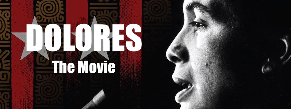 """""""DOLORES"""" Critically Acclaimed Documentary Produced by Carlos Santana and Directed by Peter Bratt"""
