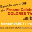 "Event: Fresno Celebration of ""DOLORES The Movie"" with Dolores Huerta, Mon. 9/25/17, 5pm"