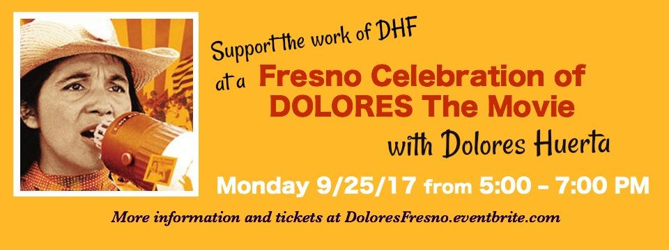 "Event: Fresno Celebration of ""DOLORES"" with Dolores Huerta, Mon. 9/25/17, 5pm"
