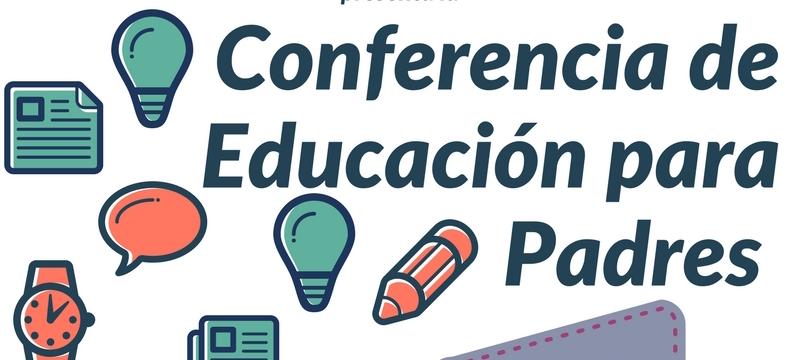 EVENTO: CONFERENCIA DE EDUCACION PARA PADRES, Sab. 26/8/2017 4PM – 8PM