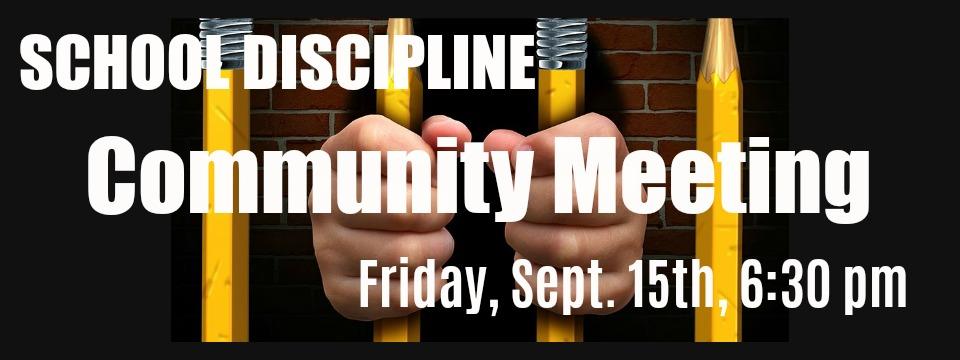 Event: School Discipline Community Meeting, Fri. 9/15/17, 6:30pm