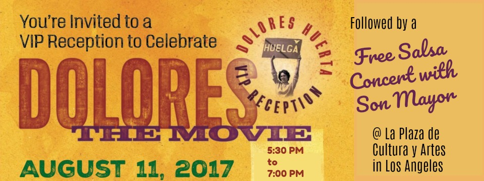 "Event: Los Angeles Reception to Celebrate ""DOLORES The Movie"" Fri. 8/11/17, 5:30pm"