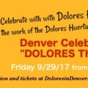 "Event: Denver Celebration of ""DOLORES The Movie"" with Dolores Huerta"