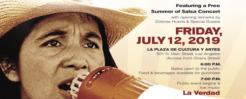 Celebrate Dolores Huerta Day at La Plaza de Cultura y Artes in Los Angeles 7/12, 5pm