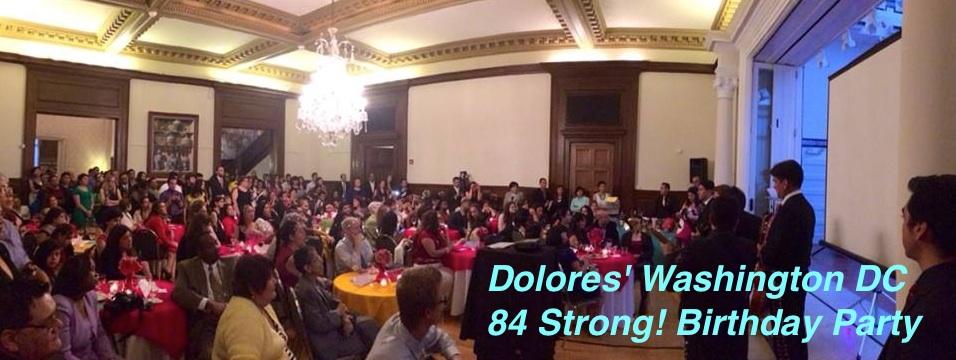 Dolores' 84Strong! Washington DC Birthday Pachanga