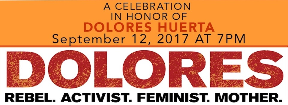 "Event: Washington D.C. Celebration of ""DOLORES"" with Dolores Huerta, Wed. 9/12/17, 7pm"