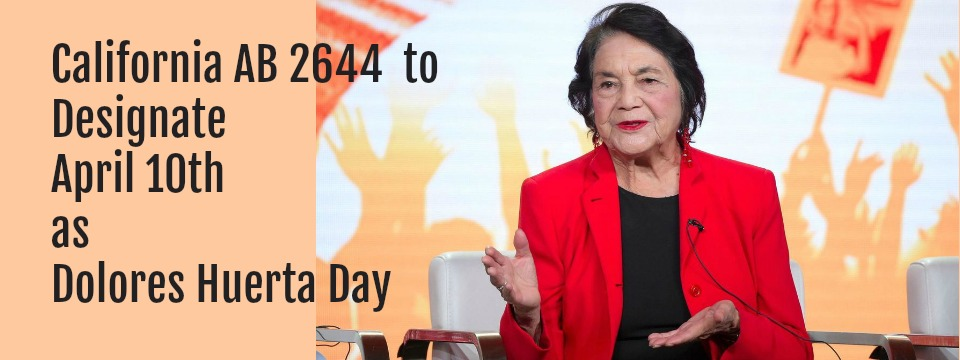 Event: California State Assembly Proposes Bill to Designate April 10th as Dolores Huerta Day, 4/12/18