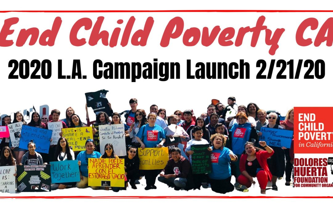End Child Poverty CA Los Angeles Launch with Dolores Huerta, Fri. 2/21/20, 10 am