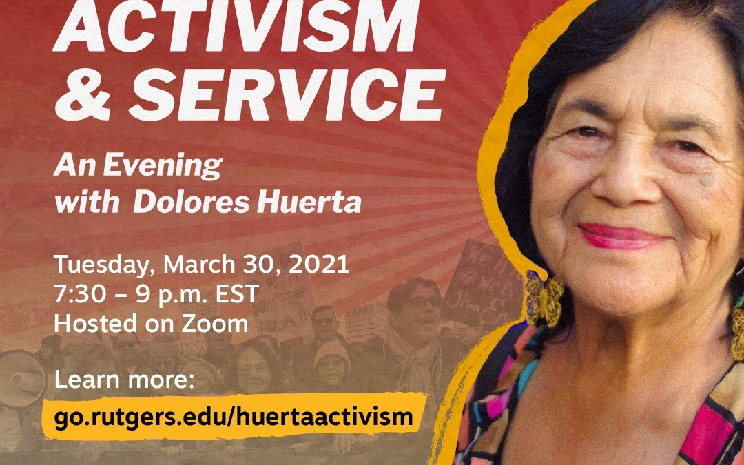 A Life of Activism & Service ft. Dolores Huerta hosted by Rutgers, The State University of New Jersey