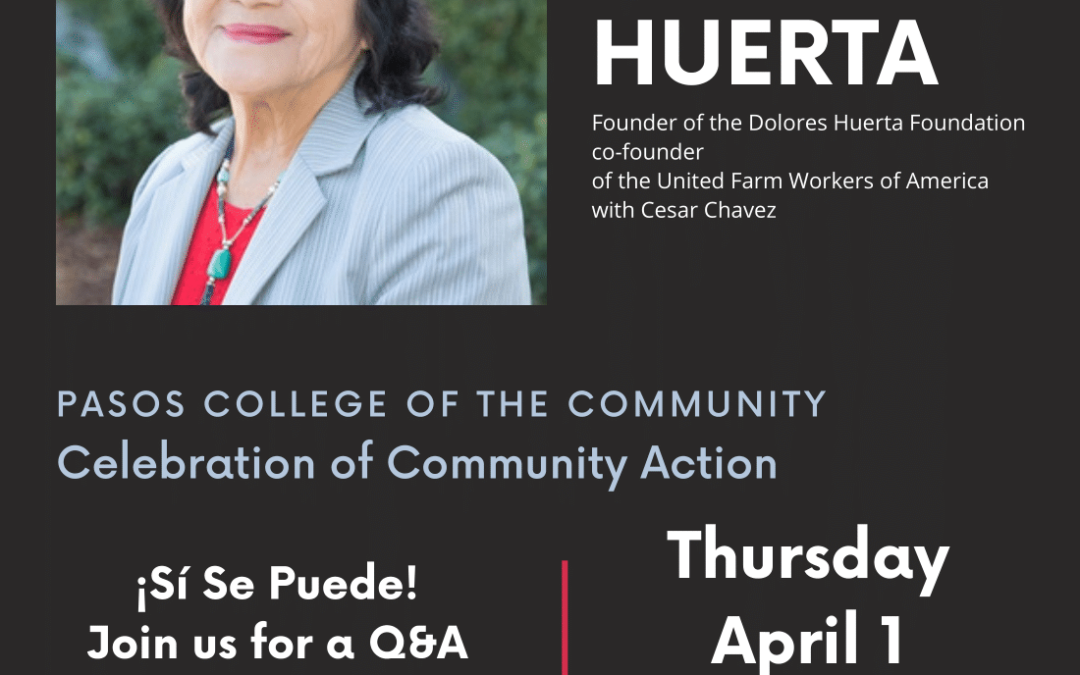 Celebration of Community Action ft Dolores Huerta hosted by Pasos College of the Community