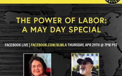 """""""The Power of Labor: A May Day Special"""" ft Dolores Huerta hosted by Black Lives Matter LA"""