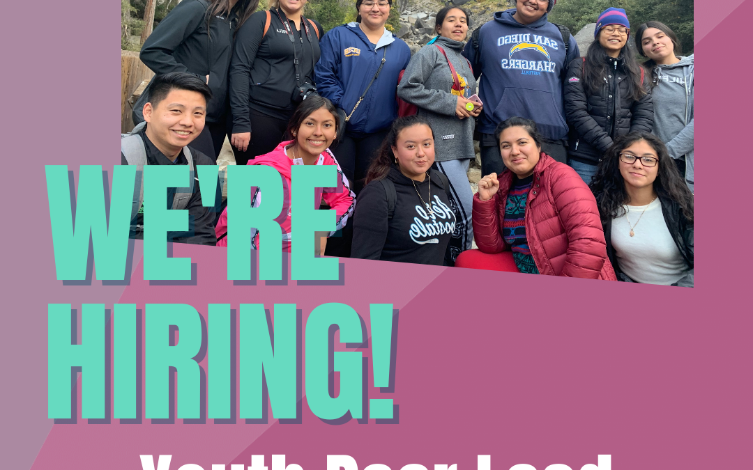 NOW HIRING: Youth Peer Lead in Kern, Fresno California City & Tulare