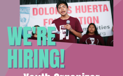 NOW HIRING: Youth Organizers in Kern, Fresno, California City & Tulare